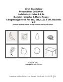 Fruit–Prepositions & Singular/Plural Nouns For Emerging ELL, ESL, & ELD Students