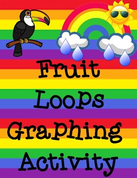 Fruit Loops Graphing Activity