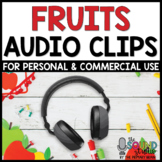 Fruits Audio Clips | Sound Files for Digital Resources