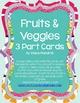 Fruits & Veggies 3 Part Cards