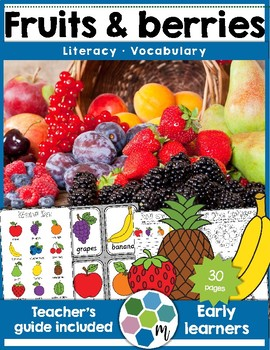 Fruits and Berries Literacy and Vocabulary Unit