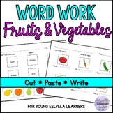 Fruits and Vegetables Worksheets (Word Work - Cut & paste