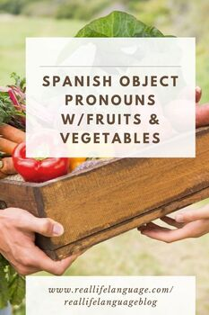 Fruits and Vegetables and Direct Object Pronouns