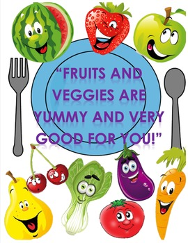 Fruits and Veggies are Yummy and Very Good for You