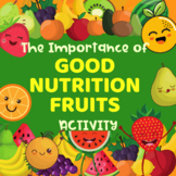 Importance of Good Nutrition - Fruits Activity Pack