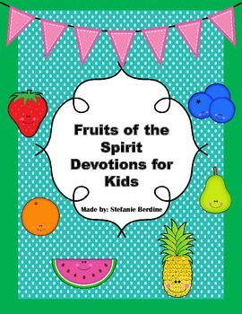 Fruits of the Spirit Devotions for Kids