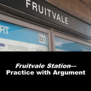 Fruitvale Station: Practice with Argument