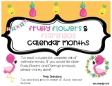 Fruity Flowers and Flamingos CALENDAR MONTHS