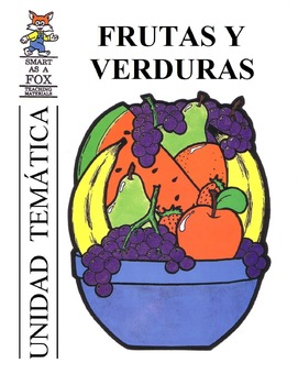 Frutas y Verduras Thematic Unit BOOK in Spanish