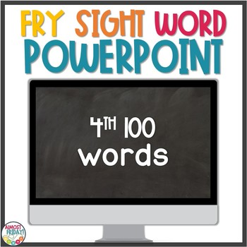 Fry Sight Words PowerPoint | 4th 100