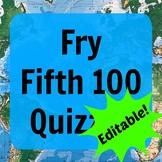 Fry Fifth 100 Quizzes (ESL - Editable)