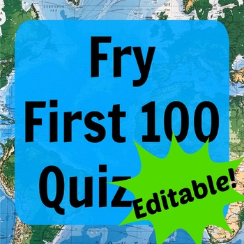 Fry First 100 Quizzes (ESL-Editable)