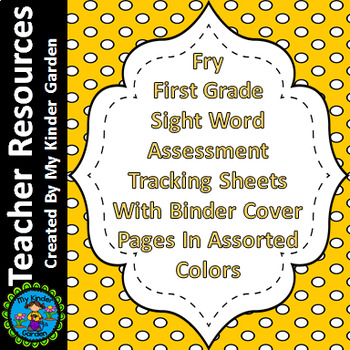 Fry First Grade Sight Word Assessment Tracking And Binder Covers