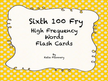Fry Flash Cards (sixth 100)