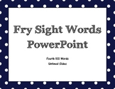 Fry Fourth 100 Sight Word PowerPoint (Untimed)
