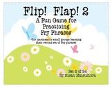 Fry Phrases Reading Fun:  Flip! Flap! 2