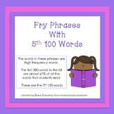 Fry Phrases with 5th 100 Words