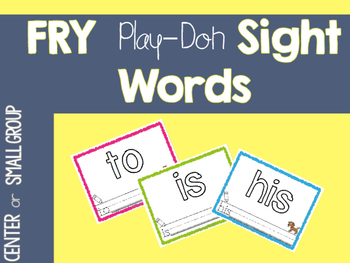 Fry ~ Playdoh ~ Sight Words