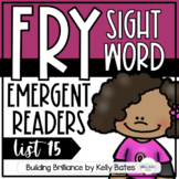 Fry Sight Word Emergent Readers {List FIFTEEN}