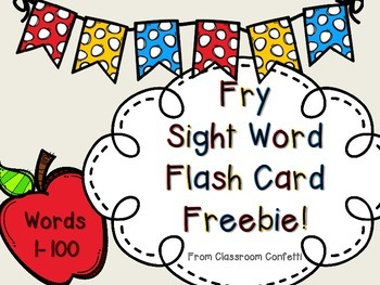 Fry Sight Word Flash Cards Freebie 1-100 by Classroom Confetti | TpT