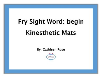 "Fry Sight Word Kinesthetic Mat for ""begin"""