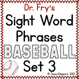 Fluency with Fry Sight Word Phrase Baseball- List 3