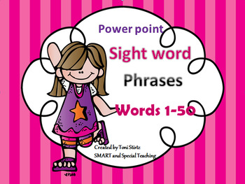 Sight Words Phrases 1-50 Powerpoint (Reading phrases most common words)