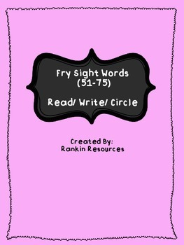 Fry Sight Words (51-75) Read/ Write/ Circle Worksheets