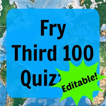 Fry Third 100 Quizzes (ESL - Editable)