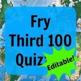 Fry Third 100 Quizzes (ESL - Editable)