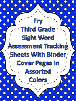 Fry Third Grade Sight Word Assessment Tracking And Binder Covers