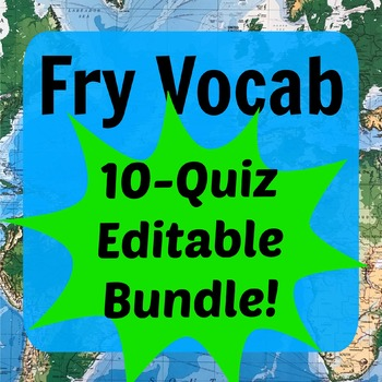 Fry Vocabulary 10-Quiz Editable BUNDLE (Words 1-500)