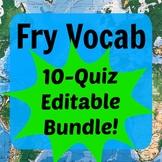 Fry Vocabulary 10-Quiz Editable BUNDLE (Words 1-500)