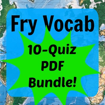 Fry Vocabulary 10-Quiz PDF BUNDLE (Words 1-500)