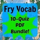 Fry Vocabulary 10-Quiz PDF BUNDLE (Words 1-500)