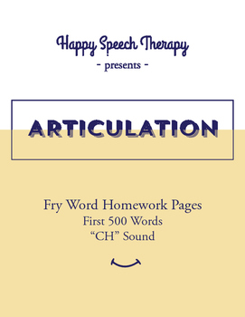 Fry Word Articulation Homework - First 500 Words for CH