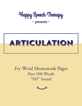 Fry Word Articulation Homework - First 500 Words for SH