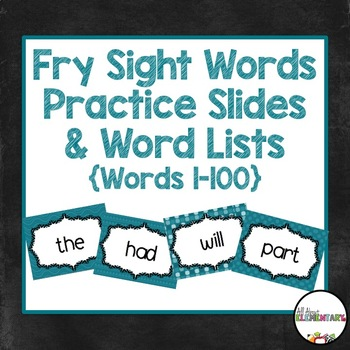 Fry Words 1-100 Practice Slides and Word List