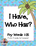 """Fry Words Game """"I Have, Who Has"""" [Words 1-25]"""