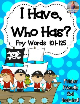 """Fry Words 101-125  """"I Have, Who Has?"""""""
