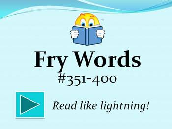 Fry Words #351-400 PowerPoint
