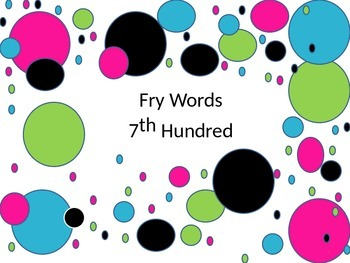 Fry Words 7th hundred sight words