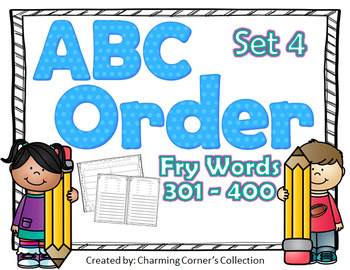 Fry Words ABC Order Set 4 ~ Words 301-400