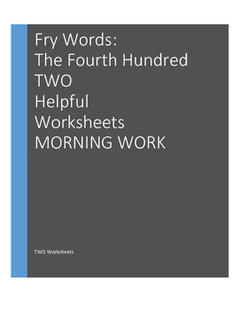 MORNING WORK Fry Words: The Fourth 100 Words