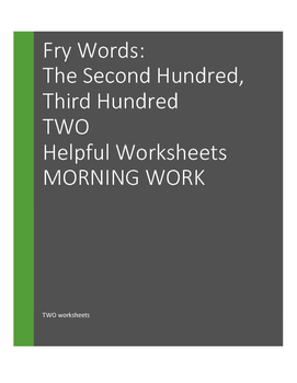 MORNING WORK Fry Words: The Second 100 and Third 100 Words