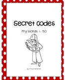 Fry Words    Secret Codes 1 - 50