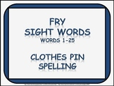 Fry Words (Sight Words 1-25) Clothes Pin Spelling