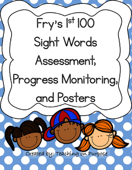 Fry's 1st 100 Sight Words Assessment, Progress Monitoring, and Posters