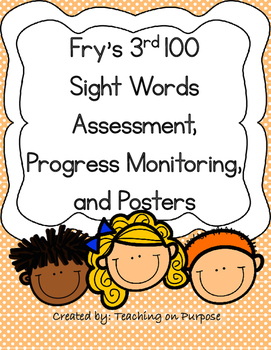 Fry's 3rd 100 Sight Words Assessment, Progress Monitoring, and Posters