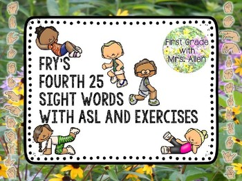 Fry's Fourth 25 Sight Words with American Sign Language and Exercises